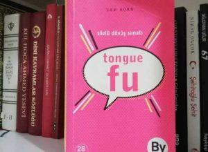 Tongue FU Sözlü Dövüş Sanatı Nedir?